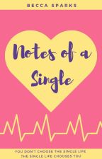 Notes of a Single by Becca_Sparks18