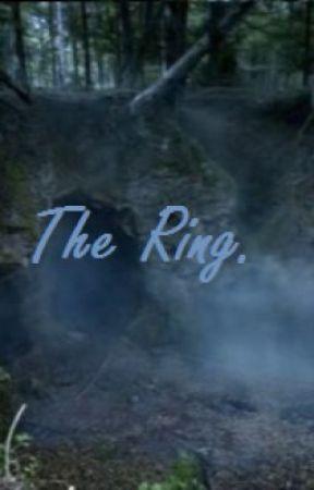 The Ring. by xoxThePastIsRealxox