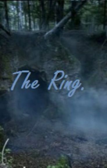 The Ring. by xoxThePastIsRealxox
