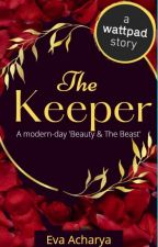 The Keeper (** Complete**) by evacharya