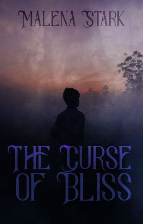 The Curse of Bliss by forever-evermore