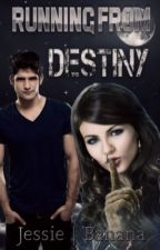 Running From Destiny (Teen Wolf Fan Fiction) by Banana_Rainbow