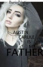 Austin Carlile Is My Father? by BuriedVertigo