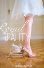 Royal Reality (On Hold) by chasing_stories
