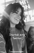 Started with Twitter (camila/you) by myloveiscamila