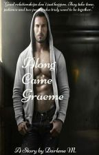 Along Came Graeme (BWWM) by Cocoa47
