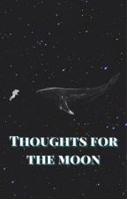 thoughts for the moon by KelseyJade6