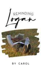 Reminding Logan ✔ by no_one_ugh