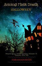 Antologi Mistik Drastik Halloween by AmbassadorsMY