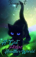 A Cat From Another World by XvXTempestXvxKillMe