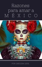 Razones para amar a México. by xcallhercrybabyx