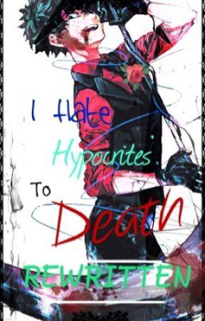 « « I Hate Hypocrites To Death » »  •Villain Deku• 「 BNHA Fanfiction 」<REWRITE> by TheRandomSilverette