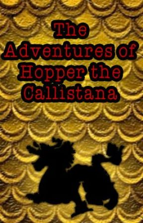 The Adventures of Hopper the Callistana by bookboyfriends
