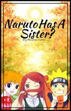 Naruto has a Sister?[Sasuke Love Story] by Akuma-Sama