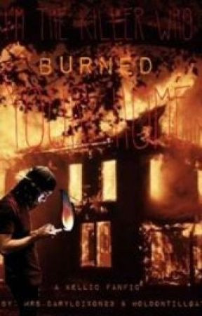 I'm The Killer Who Burned Your Home *Kellic* by HoldOnTillGay
