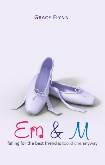 Em & M [ complete ]
