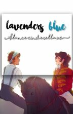 Lavenders Blue ❦ by thatauthorjuniper