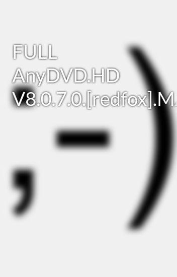 FULL AnyDVD HD V8 0 7 0 [redfox] MADJACKTHEPISSEDPIRATE
