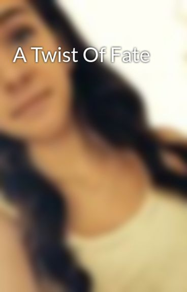 A Twist Of Fate by mickayladevineim5