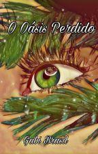 O Oásis Perdido by GabiBrasil2112