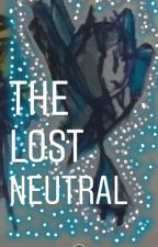 《The Lost Neutral》 by ax119v