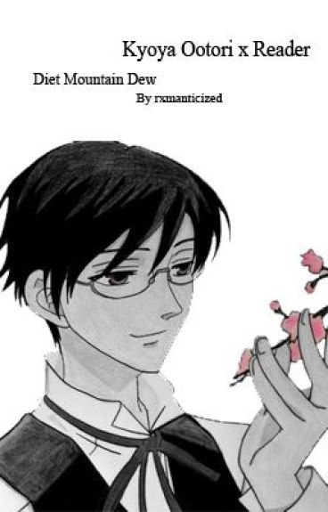 .:Diet Mountain Dew - Kyoya x Reader:. OHSHC