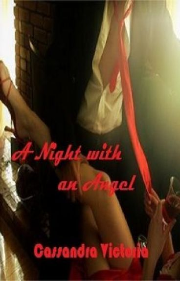 A Night with An Angel( to be published under MSV <3<3<3)