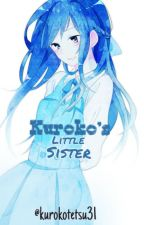 Kuroko's Little Sister (Kuroko no Basket Fanfiction) by Kurokotetsu31