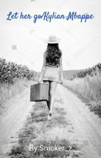 Let her go (Kylian Mbappe) by Snicker_z