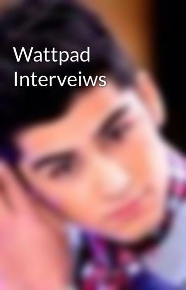 Wattpad Interveiws by MeganRuiz