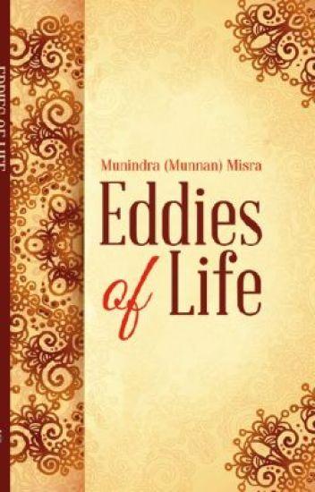 Eddies of Life