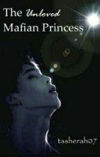 The unloved Mafian Princess. [ BTS MAFIA AU ] by tasherah07