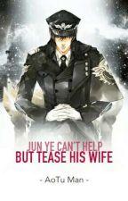 Jun Ye Can't Help But Tease His Wife by _RainBurst_