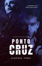 Ponto Cruz (Estreia Mar/2019) by Cla_Coral