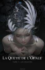 La Quête de l'Opale T.1 by Eden44