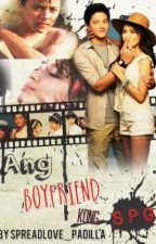 Ang Boyfriend Kong SPG (KathNiel) by SpreadLove_Padilla