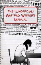 The (Unofficial) Wattpad Writer's Manual by nenalinda_pr