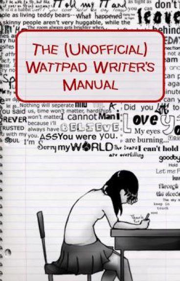 The (Unofficial) Wattpad Writer's Manual