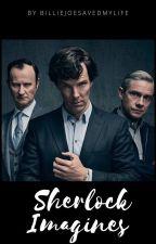 Sherlock (BBC) ||  Imagines by ordinary_fangirl02