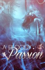 A Bloody Passion by MalloryBlaise