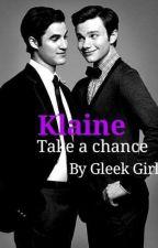 Klaine:Take a Chance by LucyEdwards643