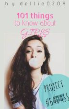 101 Things to know about girls by dellie0209