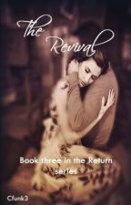 The Revival (Book Three in the Wattpad Featured Return Series) by Cfunk3