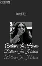 Believe In Heroes - Marvel Random by -loveandwar