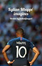 Kylian Mbappé imagines by footballfangurl