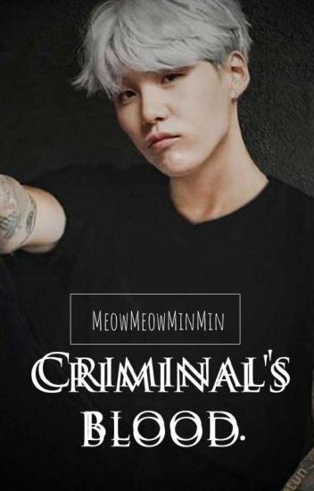 Criminal's Blood (Yoongi x Reader)