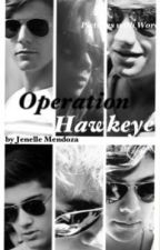 Operation Hawkeye (A One Direction Fanfic) [Completed] by JenelleMendoza