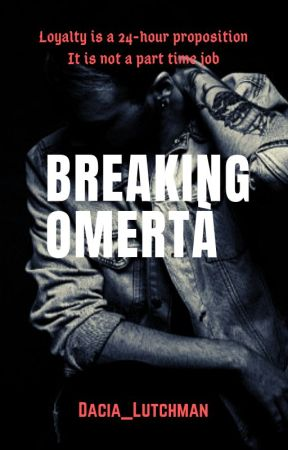 Breaking Omertà - <<Chapter 4>> - Wattpad