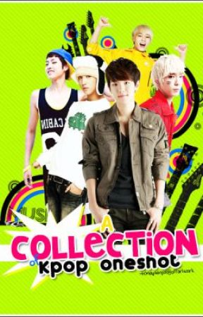 A Collection of Kpop One-Shots by forevershinee