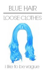 blue hair, loose clothes by ekeg9082
